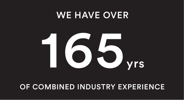 165yrs combined industry experience